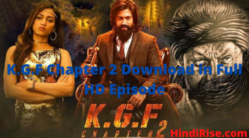 K.G.F Chapter 2 Download in Full HD Episode